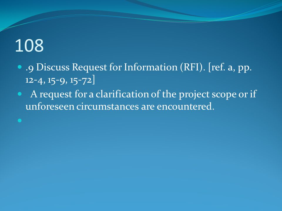 108 .9 Discuss Request for Information (RFI). [ref. a, pp. 12-4, 15-9, 15-72]